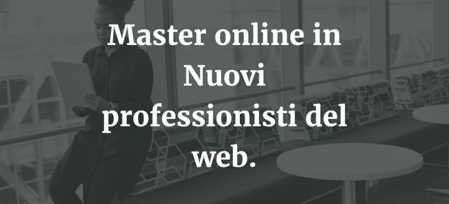Master online in Nuovi professionisti del web a Napoli.