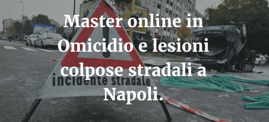 Master online in Omicidio Colposo Stradale a Napoli.